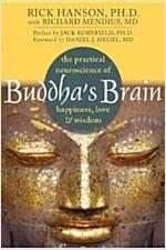 Buddha\'s Brain: The Practical Neuroscience of Happiness, Love, and Wisdom