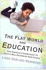 The Flat World and Education: How America\'s Commitment to Equity Will Determine Our Future