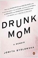 Drunk Mom: A Memoir