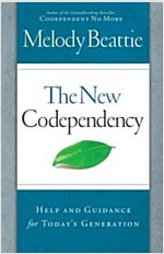 The New Codependency: Help and Guidance for Today\'s Generation