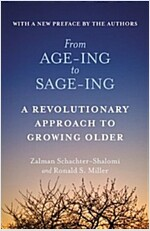 From Age-Ing to Sage-Ing: A Profound New Vision of Growing Older
