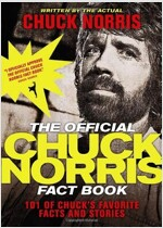 The Official Chuck Norris Fact Book: 101 of Chuck\'s Favorite Facts and Stories