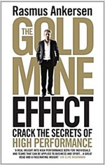 The Gold Mine Effect : Crack the Secrets of High Performance