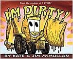 I\'m Dirty!