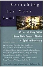 Searching for Your Soul: Writers of Many Faiths Share Their Personal Stories of Spiritual Discovery