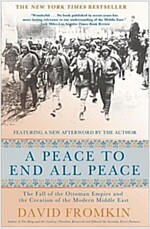 A Peace to End All Peace, 20th Anniversary Edition: The Fall of the Ottoman Empire and the Creation of the Modern Middle East