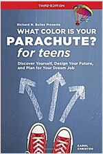 What Color Is Your Parachute? for Teens, Third Edition: Discover Yourself, Design Your Future, and Plan for Your Dream Job