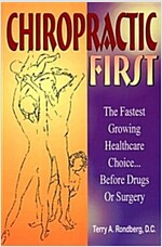 Chiropractic First: The Fastest Growing Healthcare Choice...Before Drugs or Surgery