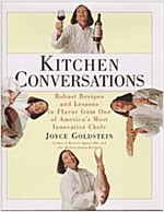 Kitchen Conversations: Robust Recipes and Flavor Secrets from One of America\'s Best Chefs