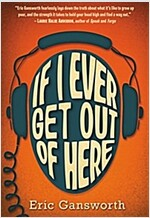 If I Ever Get Out of Here: A Novel with Paintings