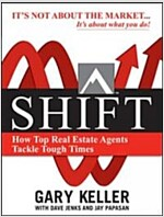 Shift: How Top Real Estate Agents Tackle Tough Times (Paperback)