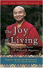 The Joy of Living: Unlocking the Secret and Science of Happiness