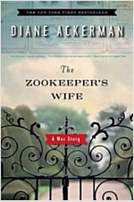 The Zookeeper\'s Wife: A War Story