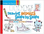 Drawing Animals Shape by Shape, Volume 2: Create Cartoon Animals with Circles, Squares, Rectangles & Triangles