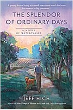 The Splendor of Ordinary Days