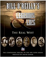 Bill O\'Reilly\'s Legends and Lies: The Real West