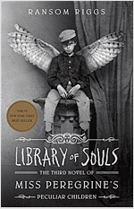 Library of Souls: The Third Novel of Miss Peregrine\'s Peculiar Children