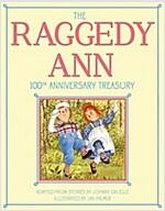 The Raggedy Ann 100th Anniversary Treasury: How Raggedy Ann Got Her Candy Heart; Raggedy Ann and Rags; Raggedy Ann and Andy and the Camel with the Wri