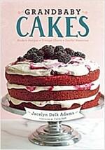 Grandbaby Cakes: Modern Recipes, Vintage Charm, Soulful Memories