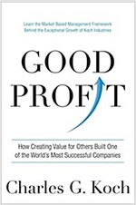 Good Profit: How Creating Value for Others Built One of the World\'s Most Successful Companies