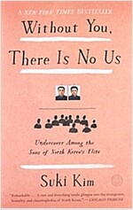 Without You, There Is No Us: Undercover Among the Sons of North Korea\'s Elite