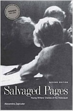 Salvaged Pages: Young Writers\' Diaries of the Holocaust, Second Edition