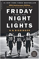 Friday Night Lights, 25th Anniversary Edition : A Town, a Team, and a Dream
