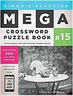 Simon & Schuster Mega Crossword Puzzle Book #15, Volume 15
