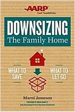 Downsizing the Family Home, Volume 1: What to Save, What to Let Go