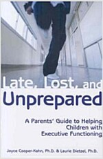 Late, Lost, and Unprepared: A Parents\' Guide to Helping Children with Executive Functioning