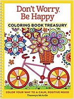 Don\'t Worry, Be Happy Coloring Book Treasury: Color Your Way to a Calm, Positive Mood
