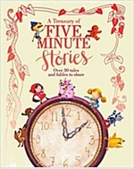 A Treasury of Five Minute Stories: Over 30 Tales and Fables to Share
