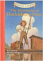 Classic Starts(r) the Adventures of Huckleberry Finn