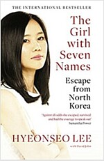 The Girl with Seven Names : Escape from North Korea