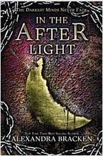 In the Afterlight (a Darkest Minds Novel): A Darkest Minds Novel