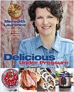 Delicious Under Pressure: Over 100 Pressure Cooker and Instant Pot (TM) Recipes