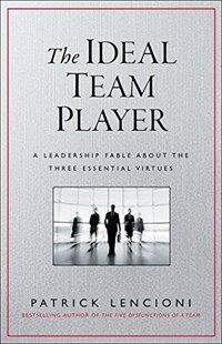 the ideal team player how to recognize and cultivate the three essential virtues