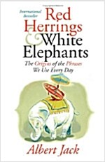 Red Herrings and White Elephants: The Origins of the Phrases We Use Every Day