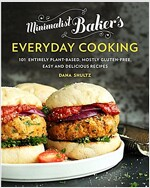Minimalist Baker\'s Everyday Cooking: 101 Entirely Plant-Based, Mostly Gluten-Free, Easy and Delicious Recipes