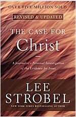 The Case for Christ: A Journalist\'s Personal Investigation of the Evidence for Jesus