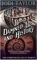Lies, Damned Lies, and History: The Chronicles of St. Mary\'s Book Seven