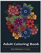 Adult Coloring Books: Over 30 Stress Relieving Floral Designs