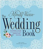 The Wedding Book: An Expert\'s Guide to Planning Your Perfect Day--Your Way