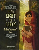 For the Right to Learn: Malala Yousafzai\'s Story