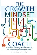 The Growth Mindset Coach: A Teacher\'s Month-By-Month Handbook for Empowering Students to Achieve