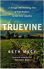 Truevine: Two Brothers, a Kidnapping, and a Mother\'s Quest: A True Story of the Jim Crow South