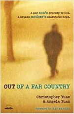 Out of a Far Country: A Gay Son\'s Journey to God, a Broken Mother\'s Search for Hope