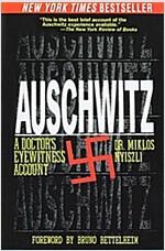 Auschwitz: A Doctor\'s Eyewitness Account