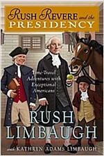 Rush Revere and the Presidency, Volume 5