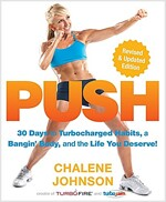 Push: 30 Days to Turbocharged Habits, a Bangin\' Body, and the Life You Deserve!